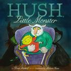 Hush, Little Monster Cover Image