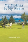 My Mother is My Sister Cover Image