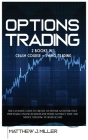 Options Trading: 2 Books In 1: Crash Course + Swing Trading. The Ultimate Guide To Create An Income With The Only Profitable Online Bus Cover Image