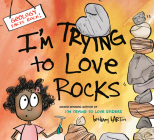 I'm Trying to Love Rocks Cover Image