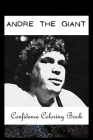 Confidence Coloring Book: Andre the Giant Inspired Designs For Building Self Confidence And Unleashing Imagination Cover Image