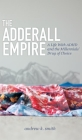 The Adderall Empire: A Life with ADHD and the Millennials' Drug of Choice Cover Image