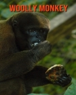 Woolly Monkey: Fun Learning Facts About Woolly Monkey Cover Image