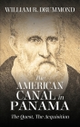 The American Canal in Panama: The Quest, the Acquisition Cover Image