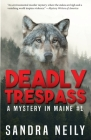 Deadly Trespass: A Mystery In Maine Cover Image