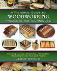 A Pictorial Guide To WOODWORKING PROJECTS and TECHNIQUES Cover Image