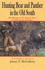 Hunting Bear and Panther in the Old South: The Writings of Dr. Henry J. Peck of Sicily Island, Louisiana Cover Image