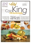 Cooking for Beginners Tools and Methods: Set Your Meal Plan Up with Healthy Recipes and Lose Weight While Still Enjoying Your Favourite Food! This Col Cover Image