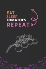 Eat Sleep Tomato Repeat: Best Gift for Tomato Lovers, 6 x 9 in, 110 pages book for Girl, boys, kids, school, students Cover Image