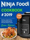 Ninja Foodi Cookbook #2019: 550 Delicious, Quick & Easy Ninja Foodi Recipes for Effortless Meals in 2019 Cover Image