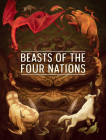 Beasts of the Four Nations: Creatures from Avatar--The Last Airbender and The Le gend of Korra Cover Image