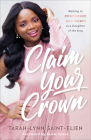 Claim Your Crown: Walking in Confidence and Worth as a Daughter of the King Cover Image