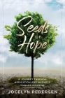 Seeds OF Hope: A Journey Through Medication and Madness Toward Meaning Cover Image