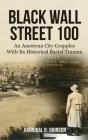 Black Wall Street 100: An American City Grapples With Its Historical Racial Trauma Cover Image