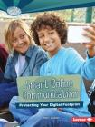Smart Online Communication: Protecting Your Digital Footprint (Searchlight Books (TM) -- What Is Digital Citizenship?) Cover Image