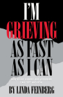 I'm Grieving as Fast as I Can: How Young Widows and Widowers Can Cope and Heal Cover Image