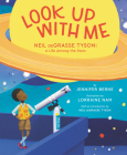 Look Up with Me: Neil deGrasse Tyson: A Life Among the Stars Cover Image