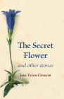The Secret Flower: And Other Stories Cover Image
