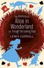 The Adventures of Alice in Wonderland and Through the Looking Glass (Arcturus Classics #12) Cover Image