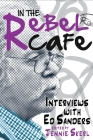 In the Rebel Cafe: Interviews with Ed Sanders Cover Image
