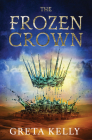 The Frozen Crown: A Novel (Warrior Witch Duology #1) Cover Image