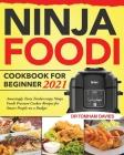 Ninja Foodi Cookbook for Beginner 2021: Amazingly Tasty Tendercrispy Ninja Foodi Pressure Cooker Recipes for Smart People on a Budget Cover Image