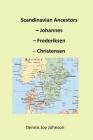Scandinavian Ancestors - Johannes, Frederiksen, Christensen: Late European migration surge to the U.S. Cover Image