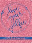 Love Your Selfie (Glitter Devotional): A 52-Week Devotional (LeatherLuxe® Journal) Cover Image