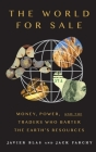 The World for Sale: Money, Power, and the Traders Who Barter the Earth's Resources Cover Image