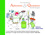 The Little Book of Aphorisms & Quotations for the Surgeon Cover Image