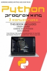 Python Programming: 3 Manuscripts Crash Course Coding with Python Data Science. the Step by Step Guide for Beginners to Master Software Pr Cover Image