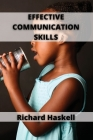 Effective Communication Skills: Develop Charisma and Learn How to Talk to Anyone Cover Image