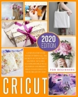Cricut for Beginners: A Step-by-Step Guide to Discovering All the Secrets of your Cricut Machine. Includes Illustrated Practical Examples an Cover Image