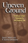 Uneven Ground: American Indian Sovereignty and Federal Law Cover Image