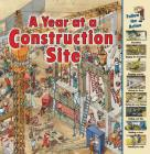 A Year at a Construction Site (Time Goes by) Cover Image