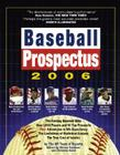 Baseball Prospectus 2006: Statistics, Analysis, and Insight for the Information Age Cover Image
