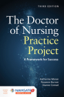 The Doctor of Nursing Practice Project: A Framework for Success: A Framework for Success [With Access Code] Cover Image