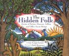 The Hidden Folk: Stories of Fairies, Dwarves, Selkies, and Other Secret Beings Cover Image