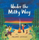Under the Milky Way: Traditions and Celebrations Beneath the Stars Cover Image