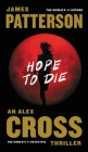Hope to Die (Alex Cross Novels) Cover Image