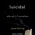Suicidal Lib/E: Why We Kill Ourselves Cover Image