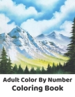Adult Color By Number Coloring Book: Simple and Easy Color By Number Coloring Book for Adults of Autumn Inspired Scenes and Themes ... Color By Number Cover Image