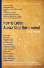 How to Lobby Alaska State Government Cover Image