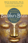 Buddha's Brain: The Practical Neuroscience of Happiness, Love & Wisdom Cover Image