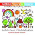 Bedtime Prayers for Children: Sweet Bedtime Prayers for the Week, Monday through Sunday Cover Image