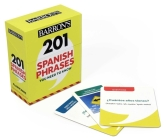 201 Spanish Phrases You Need to Know Flashcards (Barron's Foreign Language Guides) Cover Image