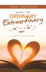 Make the Ordinary Extraordinary: A Year of Daily Devotions Cover Image