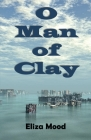 O Man of Clay Cover Image