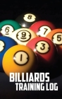 Billiards Training Log: Notebook of Pool Table Diagrams for practice and drills Cover Image
