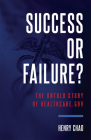 Success or Failure?: The Untold Story of Healthcare.Gov Cover Image